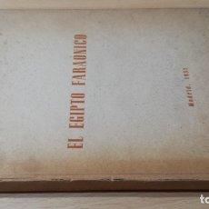 Libros de segunda mano: EL EGIPTO FARAONICO - EDUARDO ALFONSO - 1952 - 2ª ED EL EGIPTO MISTERIOSOEXEGESIS DE SU VIDA, HISTO. Lote 173279290