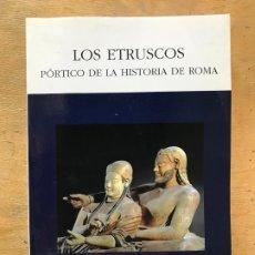 Libros de segunda mano: LOS ETRUSCOS PÓRTICO DE LA HISTORIA DE ROMA. FEDERICO LARA PEINADO.. Lote 173443150