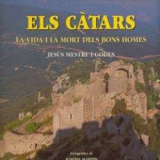 Libros de segunda mano: ELS CÀTARS. LA VIDA I LA MORT DELS BONS HOMES.. Lote 173512234