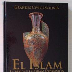 Libros de segunda mano: CTC - EL ISLAM - LA MECA Y LA GRAN EXPANSION - GRANDES CIVILIZACIONES - EFICIONES RUEDA. Lote 173851318