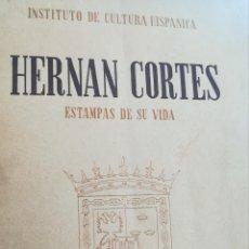 Libros de segunda mano: HERNAN CORTES ESTAMPAS DE SU VIDA HOMENAJE EN SU IV CENTENARIO INSTITUTO DE CULTURA HISPANICA. Lote 173860777
