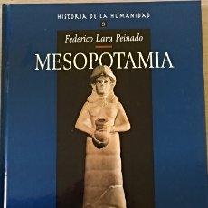 Libros de segunda mano: HISTORIA DE LA HUMANIDAD 3: MESOPOTAMIA. - LARA PEINADO, FEDERICO.. Lote 173772662