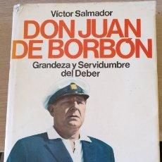Libros de segunda mano: DON JUAN DE BORBON. GRANDEZA Y SERVIDUMBRE DEL DEBER. - SALMADOR, VICTOR.. Lote 173777409