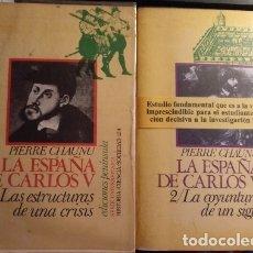 Livros em segunda mão: LA ESPAÑA DE CARLOS V. TOMO 1. LAS ESTRUCTURAS DE UNA CRISIS. TOMO 2: LA CONYUNTURA DE UN SIGLO. - C. Lote 173748593