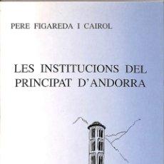 Libros de segunda mano: LES INSTITUCIONS DEL PRINCIPAT D'ANDORRA (CATALÁN). Lote 174147480