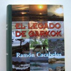Libros de segunda mano: EL LEGADO DE GARKOK, POR RAMÓN CACABELOS. Lote 174372552
