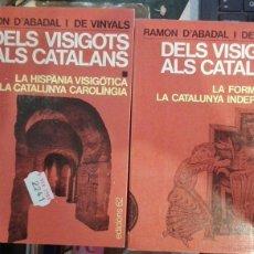 Libros de segunda mano: DELS VISIGOTS ALS CATALANS.LA FORMACIO DE LA CATALUNYA INDEPENDENT.R.ABADAL I VINYALS. 2 VOLUMS. Lote 174373169
