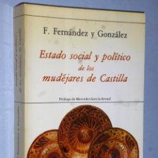 Libros de segunda mano: ESTADO SOCIAL Y POLÍTICO DE LOS MUDÉJARES DE CASTILLA.. Lote 174409097