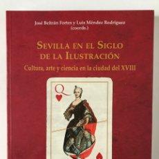 Libros de segunda mano: SEVILLA EN EL SIGLO DE LA ILUSTRACIÓN CULTURA, ARTE Y CIENCIA EN LA CIUDAD DEL XVIII. Lote 255663400