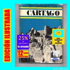 Libros de segunda mano: CÁRTAGO - B. H. WARMINGTON - FENICIOS - ESTADO CARTAGINÉS - LUIS DE CARALT - ILUSTRADO - TAPA DURA. Lote 175042013