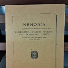 Libros de segunda mano: MEMORIA DE LA GESTIÓN ADMINISTRATIVA GESTORA MUNICIPAL DEL TÉRMINO DE TORTOSA. 1947.. Lote 175103073