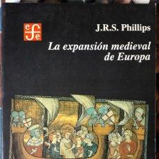 Libros de segunda mano: J. R. S. PHILLIPS . LA EXPANSIÓN MEDIEVAL DE EUROPA. Lote 175273692
