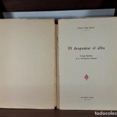 Libros de segunda mano: AL DESPUNTAR EL ALBA. M. BEGUER. IMP. ALGUERÓ Y BAIGES. TORTOSA. 1949.. Lote 175406532