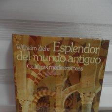 Libros de segunda mano: ESPLENDOR DEL MUNDO ANTIGUO - CULTURAS MEDITERRANEAS. Lote 175873170