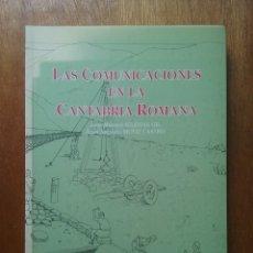 Libros de segunda mano: LAS COMUNICACIONES EN LA CANTABRIA ROMANA, JOSE MANUEL IGLESIAS GIL, JUAN ANTONIO MUÑIZ CASTRO. Lote 175896427