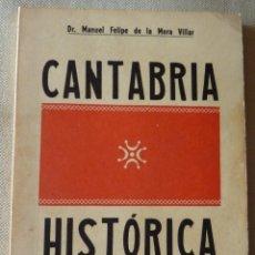 Libros de segunda mano: MANUEL FELIPE DE LA MORA VILLAR. CANTABRIA HISTÓRICA. HISTORIA MEDIEVAL. SANTANDER.. Lote 175981304