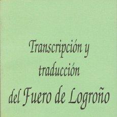 Libros de segunda mano: TRANSCRIPCIÓN Y TRADUCCION DEL FUERO DE LOGROÑO, TEXTO ORIGINAL EN LATIN Y SU TRADUCCION AL CASTELLA. Lote 176506003