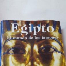 Libros de segunda mano: EGIPTO EL MUNDO DE LOS FARAONES EDITADO POR REGINE SCHULZ Y MATTHIAS SEIDEL  KONEMANN 1997. Lote 176553690