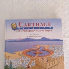 Libros de segunda mano: CARTHAGE CITE PHENICIENNE D AFRIQUE. LIBRO. Lote 176770617