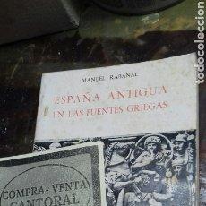 Libros de segunda mano: ESPAÑA ANTIGUA EN LAS FUENTES GRIEGAS. MANUEL RABANAL. Lote 177639482