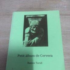 Libros de segunda mano: PETIT ALBUM DE CERVERA. Lote 177670940