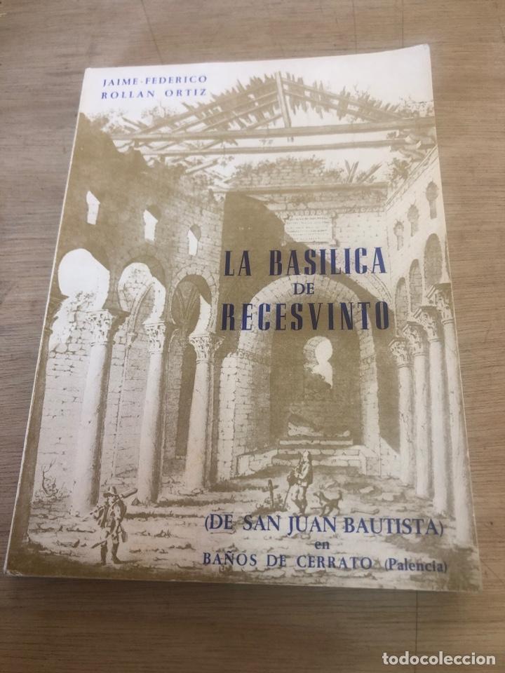 LA BASÍLICA DE RECESVINTO (Libros de Segunda Mano - Historia Antigua)