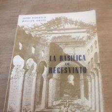 Libros de segunda mano: LA BASÍLICA DE RECESVINTO. Lote 177983475