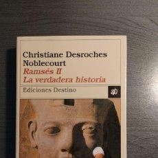 Libros de segunda mano: RAMSÉS II. LA VERDADERA HISTORIA. CHRISTIANE DESROCHES NOBLECOURT. EDICIONES DESTINO. . Lote 178063484