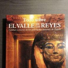 Libros de segunda mano: TODO SOBRE EL VALLE DE LOS REYES. NICHOLAS REEVES , RICHARD H. WILKINSON. DESTINO. . Lote 178249451