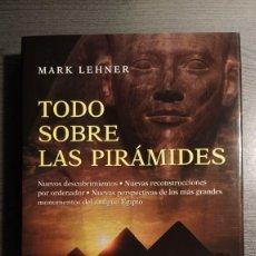 Libros de segunda mano: TODO SOBRE LAS PIRAMIDES. MARK LEHNER. DESTINO.. Lote 178249523