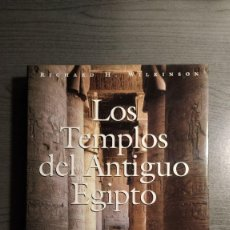 Libros de segunda mano: LOS TEMPLOS DEL ANTIGUO EGIPTO. RICHARD H.WILKINSON. EDITORIAL DESTINO. . Lote 178249688