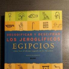 Libros de segunda mano: DECODIFICAR Y DESCIFRAR LOS JEROGLÍFICOS EGIPCIOS. BRIDGET MACDERMOTT. BLUME . . Lote 178250562