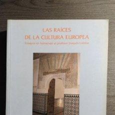 Libros de segunda mano: LAS RAÍCES DE LA CULTURA EUROPEA : ENSAYOS EN HOMENAJE AL PROFESOR JOAQUÍN LOMBA . . Lote 178305770