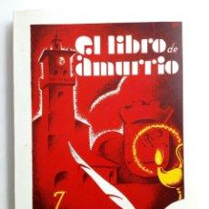 Libros de segunda mano: EL LIBRO DE AMURRIO (JOSÉ MADINABEITIA) - SEGUNDA EDICIÓN, 1979 -. Lote 178329480