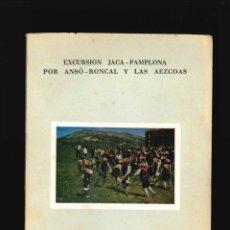 Libros de segunda mano: EXCURSIONES JACA PAMPLONA POR ANSO RONCAL Y LAS AEZCOAS JACA 1968. Lote 178664262