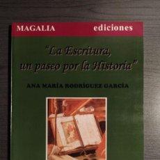 Libros de segunda mano: LA ESCRITURA, UN PASEO POR LA HISTORIA . - ANA MARÍA RODRÍGUEZ GARCÍA. MAGALIA. . Lote 178727515