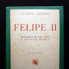 Libros de segunda mano: FELIPE II BOSQUEJO DE UNA VIDA Y DE UNA ÉPOCA. LUDWIG PEANDL. 2ª ED. CULTURA ESPAÑOLA, 1942. Lote 178795113