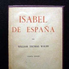 Libros de segunda mano: ISABEL DE ESPAÑA. WILLIAM THOMAS. 4ª ED. ALDUS, S.A., 1943. Lote 178795201
