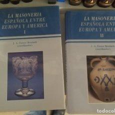 Libros de segunda mano: MASONERIA ESPAÑOLA ENTRE EUROPA Y AMERICA - J. A. FERRER BENIMELI (COORD.) - DOS VOLUMENES. Lote 178921338