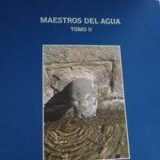 Libros de segunda mano: MAESTROS DEL AGUA EN ARAGÓN EN EL SIGLO XVI. 1999. VOLUMNEN II BLÁZQUEZ (Y) PALLARUELO.. Lote 178922115