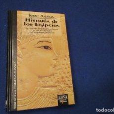 Libros de segunda mano: HISTORIA DE LOS EGIPCIOS ISAAC ASIMOV ALIANZA EDITORIAL EDICIONES DEL PRADO 1993. Lote 178991163