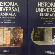 Libros de segunda mano: HISTORIA UNIVERSAL ILUSTRADA- 2 VOLS. - JOHN M. ROBERTS. Lote 179125188