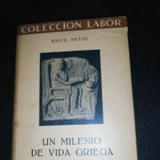 Libros de segunda mano: ERICH BETHE, UN MILENIO DE VIDA GRIEGA ANTIGUA . Lote 179208785