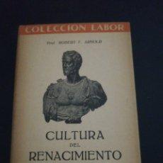 Libros de segunda mano: ROBERT F. ARNOLD, CULTURA DEL RENACIMIENTO . Lote 179209131