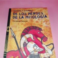 Libros de segunda mano: LOTE 2 LIBROS-CUENTOS Y LEYENDAS DE LOS HÉROES DE LA MITOLOGÍA-CHRISTIAN GRENIER-ANAYA-6ªEDICIÓN. Lote 179209493