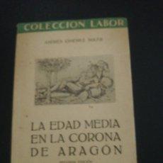 Libros de segunda mano: ANDRES GIMENEZ SOLER , LA EDAD MEDIA EN LA CORONA DE ARAGON. Lote 179209510