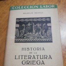Libros de segunda mano: WILHELM NESTLE, HISTORIA DE LA LITERATURA GRIEGA. Lote 179209813