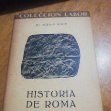 Libros de segunda mano: JULIUS KOCH, HISTORIA DE ROMQ. Lote 179210291