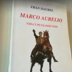 Libros de segunda mano: MARCO AURELIO VIDA Y PENSAMIENTOS FRAN DAURE, 2008L. Lote 179386861