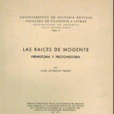 Libros de segunda mano: LAS RAÍCES DE MOGENTE PREHISTORIA Y PROTOHISTORIA. Lote 179389453
